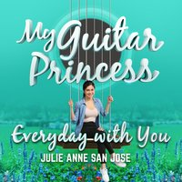 Everyday with You — Julie Anne San Jose