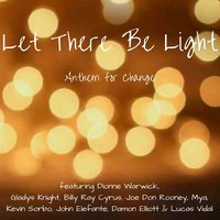 Let There Be Light — Gladys Knight, Mya, Dionne Warwick, Billy Ray Cyrus, Damon Elliott, John Elefante