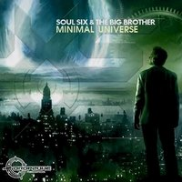 Minimal Universe — Soul Six, The Big Brother