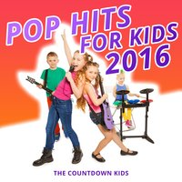Pop Hits for Kids 2016 — The Countdown Kids