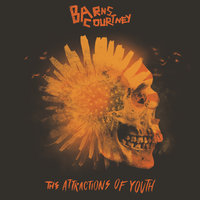 The Attractions Of Youth — Barns Courtney
