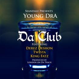 Da Club — Young DRA, Twista, Derez Deshon, Seandale, King Fatz
