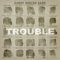 Trouble — Randy Rogers Band