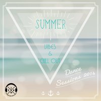 Summer Vibes & Chill Out: Dance Sessions 2014 — EDM FM's House Resident DJ's, EDM FM's House Resident DJ's & EDM FM's Resident DJ