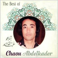 The Best Of — Abdelkader Chaou