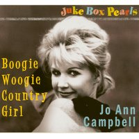 Boogie Woogie Country Girl - Jukebox Pearls — Jo Ann Campbell