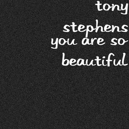 You Are so Beautiful — Tony Stephens
