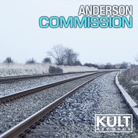 Kult Records Presents: Commission — Anderson
