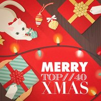 Merry Top 40 Xmas — Ирвинг Берлин, Top 40 Hits, The Merry Christmas Players, White Christmas All Stars, The Merry Christmas Players, Top 40 Hits, White Christmas All Stars