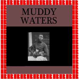 Muddy Waters — Muddy Waters, James Clark, Leroy Foster, Homer Harris, Alex Atkins, Son Simms