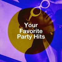 Your Favorite Party Hits — Best Of Hits, Dance Hits 2014, The Party Players
