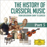 The History Of Classical Music - Part 5 - From Sibelius To Górecki — сборник
