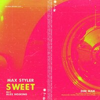Sweet — Max Styler, Alex Hosking