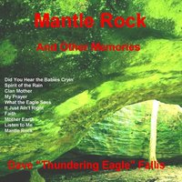 Mantle Rock and Other Memories — David Thundering Eagle Fallis