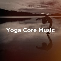 Yoga Core Music — Александр Порфирьевич Бородин, Meister der Entspannung und Meditation, Best Relaxation Music, Positive Thinking: Music To Develop A Complete Meditation Mindset For Yoga, Deep Sleep