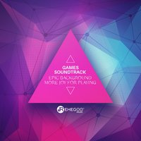 Games Soundtrack – Epic Background, More Joy for Playing — сборник