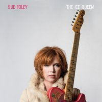 The Ice Queen — Sue Foley, Mike Flanigin