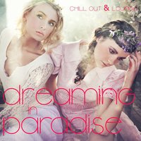 Dreaming In Paradise - Chill Out & Lounge — сборник