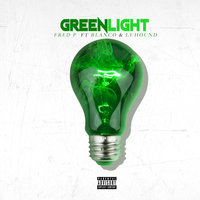 Green Light — Fred P, Blanco, Luhound