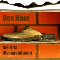 The First Disappointment — Dex Haer