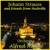 Johann Strauss and Friends from Nashville — Alfred Hause & His Orchestra