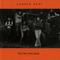 The Ties That Bind — Canned Heat