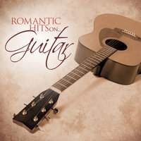 Romantic Hits on Guitar — Guitar Dreamsound