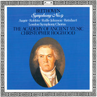 "Beethoven: Symphony No. 9 ""Choral"" — Arleen Auger, Anthony Rolfe Johnson, Catherine Robbin, Christopher Hogwood, London Symphony Chorus, The Academy of Ancient Music"
