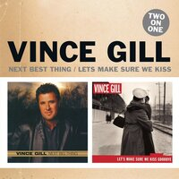 Two On One: Next Big Thing / Let's Make Sure We Kiss Goodbye — Vince Gill