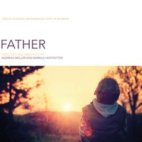 Father — Andreas Müller & Markus Hofstetter