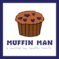 Muffin Man: A Musical by Camille Harris — сборник