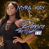Dance the Night Away — Myra Kay