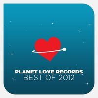Planet Love Records - Best Of 2012 — сборник