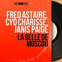 La belle de Moscou — Andre Previn Orchestra, Fred Astaire, Cyd Charisse, Janis Paige