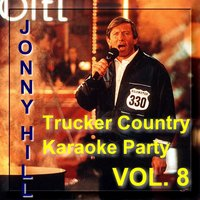 Trucker Country Karaoke Party with Jonny Hill Vol. 8 — JONNY HILL und seine Studioband
