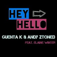 Hey Hello — Elaine Winter, Guenta K. & Andy Ztoned, Guenta K & Andy Ztoned feat. Elaine Winter