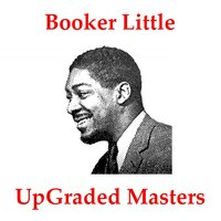 UpGraded Masters — Booker Little