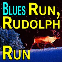 Blues Run, Rudolph Run — Chuck Berry, The Moonglows, Lowell Fulson, Cecil Gant, Blind Lemon Jefferson