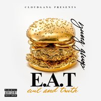 E.a.T. (Evil and Truth) — Yung Gwop