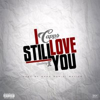 I Still Love You — Capps