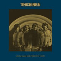 The Kinks Are The Village Green Preservation Society — The Kinks