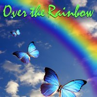 Over the Rainbow — Butterfly