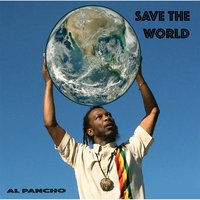 Save the World — Al Pancho