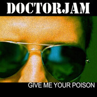 Give Me Your Poison — Doctorjam