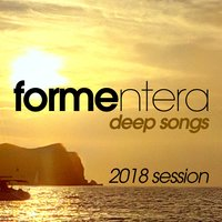 Formentera Deep Songs 2018 Session — сборник