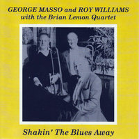 Shakin' the Blues Away — Roy Williams, George Masso