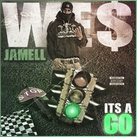 It's a Go — Wes Jamell