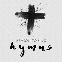 Hymns — Reason To Sing