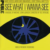 See What I Wanna See — Michael John LaChiusa