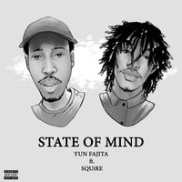 State of Mind — Squire, Yun Fajita